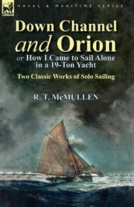 Down Channel and Orion (or How I Came to Sail Alone in a 19-Ton