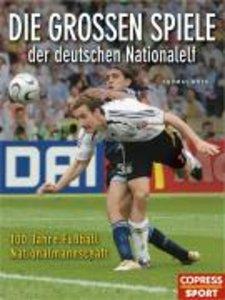 Die großen Spiele der deutschen Nationalelf