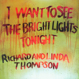 I Want To See The Bright Lights Tonight (Rem.)