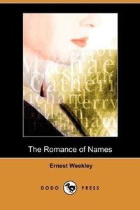 The Romance of Names (Dodo Press)