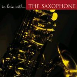 In Love with The Saxophone