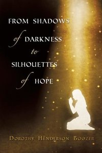 From Shadows of Darkness to Silhouettes of Hope