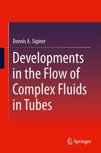 Developments in the Flow of Complex Fluids in Tubes