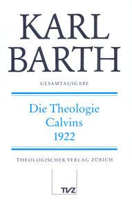 Gesamtausgabe Bd. 23 - Die Theologie Calvins 1922
