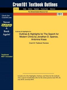 Outlines & Highlights for The Search for Modern China by Jonatha