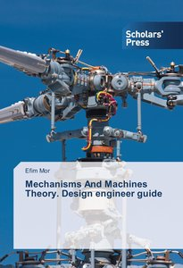 Mechanisms And Machines Theory. Design engineer guide