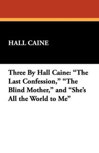 Three by Hall Caine