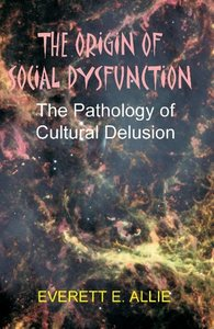 The Origin of Social Dysfunction