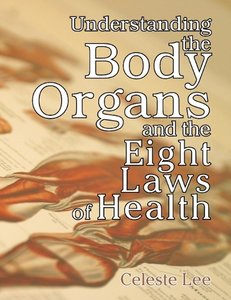 Understanding the Body Organs & The Eight Laws of Health