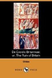 de Excidio Britanniae; Or, the Ruin of Britain (Dodo Press)