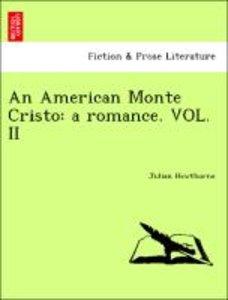 An American Monte Cristo: a romance. VOL. II