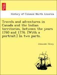Travels and adventures in Canada and the Indian territories, bet