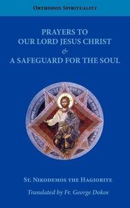 Prayers to Our Lord Jesus Christ & A Safeguard for the Soul
