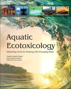 Aquatic Ecotoxicology: Advancing Tools for Dealing with Emerging