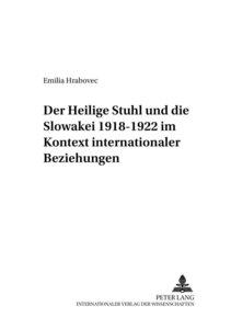 Der Heilige Stuhl und die Slowakei 1918-1922 im Kontext internat