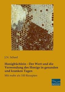 Honigbüchlein - Der Wert und die Verwendung des Honigs in gesund