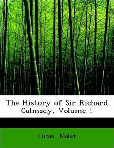 The History of Sir Richard Calmady, Volume 1