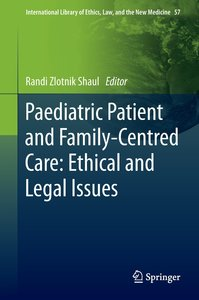 Paediatric Patient and Family-Centred Care: Ethical and Legal Is