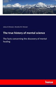 The true history of mental science