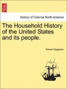 The Household History of the United States and its people.