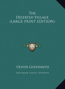 The Deserted Village (LARGE PRINT EDITION)