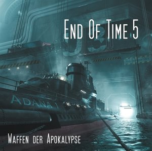 End Of Time 5 : Waffen Der Apokalypse