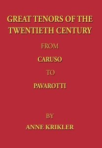 Great Tenors of the Twentieth Century From Caruso to Pavarotti