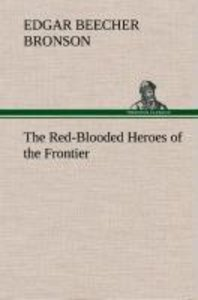 The Red-Blooded Heroes of the Frontier