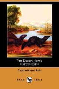 The Desert Home (Illustrated Edition) (Dodo Press)