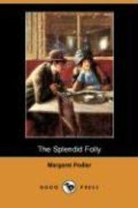 The Splendid Folly (Dodo Press)