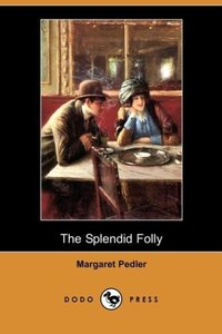 The Splendid Folly (Dodo Press)