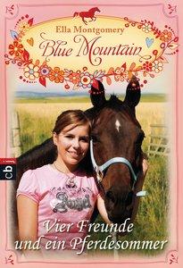 Blue Mountain 02 - Vier Freunde und ein Pferdesommer