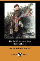 By the Christmas Fire (Illustrated Edition) (Dodo Press) - zum Schließen ins Bild klicken