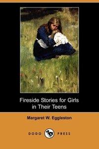 Fireside Stories for Girls in Their Teens (Dodo Press)