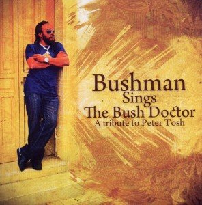 Tribute To Peter Tosh-The Bush Doctor