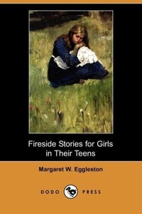 Fireside Stories for Girls in Their Teens (Dodo Press)