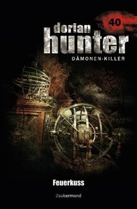 Dorian Hunter 40. Feuerkuss