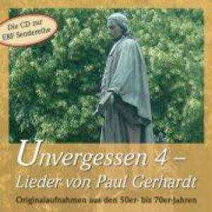 Unvergessen 4 - Lieder von Paul Gerhardt