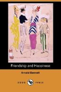 Friendship and Happiness (Dodo Press)