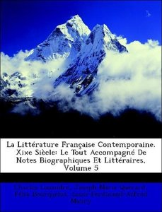 La Littérature Française Contemporaine. Xixe Siècle: Le Tout Acc