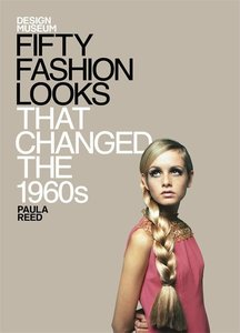 Fifty Fashion Looks That Made the 1960s