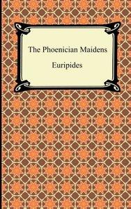 Euripides: Phoenician Maidens