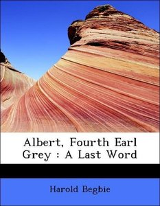 Albert, Fourth Earl Grey : A Last Word