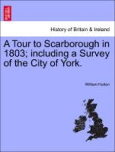 A Tour to Scarborough in 1803; including a Survey of the City of