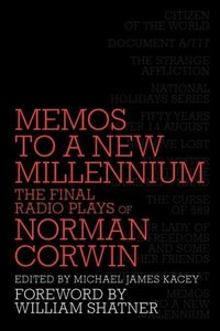 Memos to a New Millennium: The Final Radio Plays of Norman Corwi
