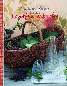 Die besten Rezepte aus der Landfrauenküche