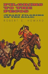 Pilgrims to the Pecos (Weary Pilgrims on the Road)