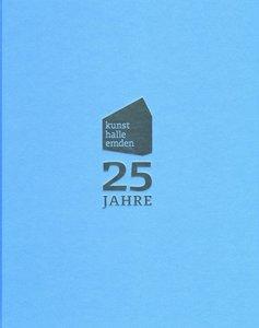 25 Jahre Kunsthalle Emden 1986-2011