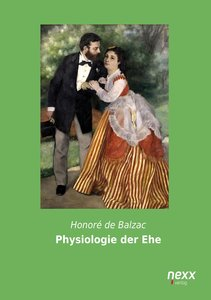 Balzac, H: Physiologie der Ehe