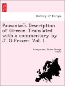 Pausanias's Description of Greece. Translated with a commentary